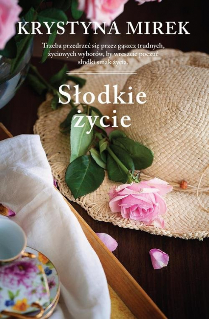 Słodkie życie - Krystyna Mirek | okładka