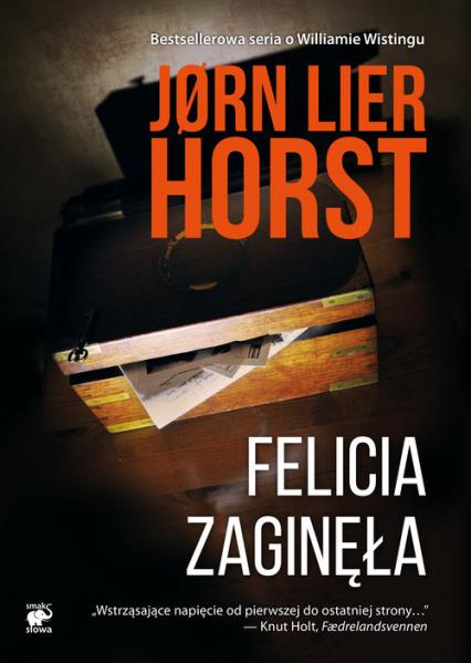 Felicia zaginęła Tom 2 O komisarzu Williamie Wistingu - Horst Jorn Lier | okładka