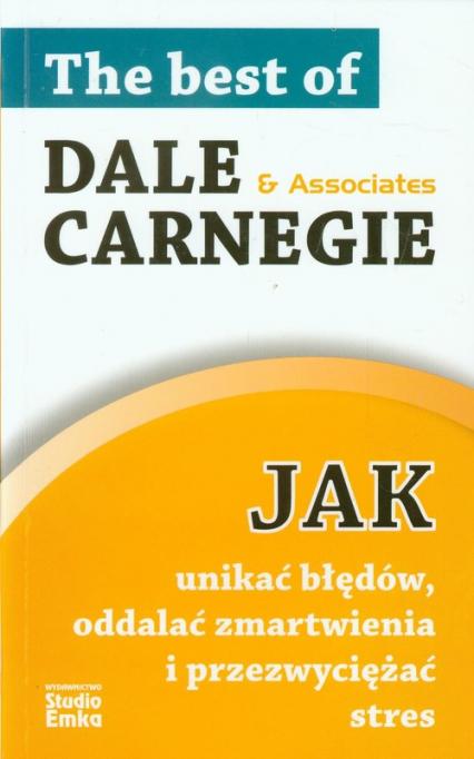 Jak unikać błędów oddalać zmartwienia i przezwyciężać stres - Dale Carnegie   okładka