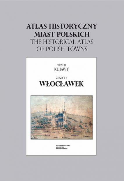 Atlas historyczny miast polskich Włocławek -  | okładka