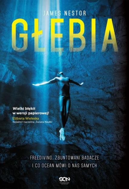 Głębia Freediving, zbuntowani badacze i co ocean mówi o nas samych - James Nestor   okładka