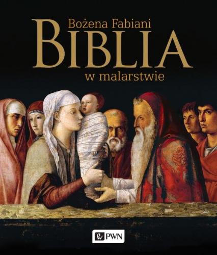 Biblia w malarstwie - Bożena Fabiani | okładka