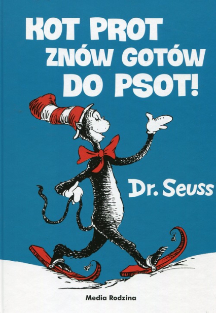 Kot Prot znów gotów do psot - Seuss Dr.   okładka