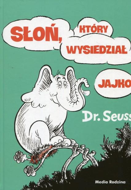 Słoń który wysiedział jajko - Seuss Dr.   okładka