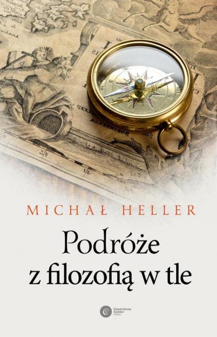 Podróże z filozofią w tle - Michał Heller | okładka