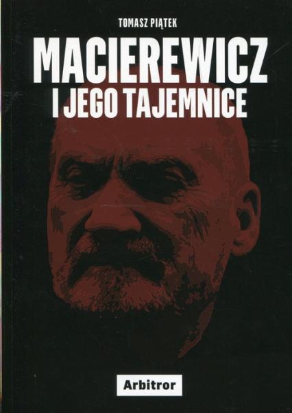 Macierewicz i jego tajemnice - Tomasz Piątek | okładka