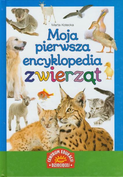 Moja pierwsza encyklopedia zwierząt - Marta Kotecka   okładka