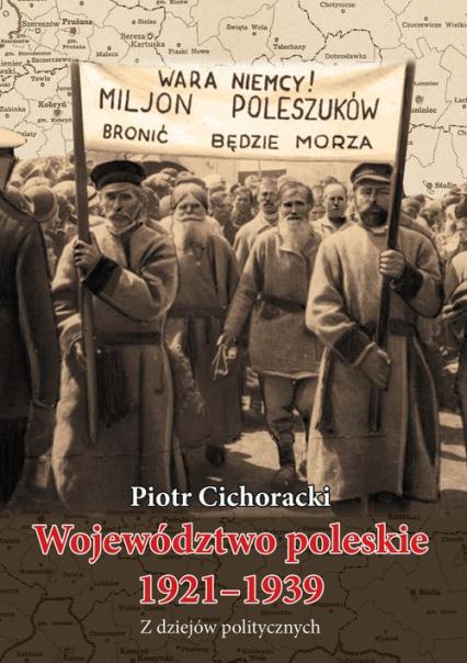 Województwo poleskie 1921-1939 Z dziejów politycznych