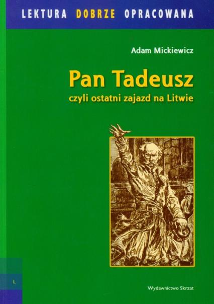 Pan Tadeusz czyli ostatni zajazd na Litwie - Adam Mickiewicz   okładka