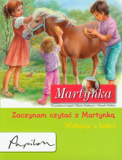 Martynka Zaczynam czytać z Martynką Wakacje u babci - Gilbert Delahaye | okładka