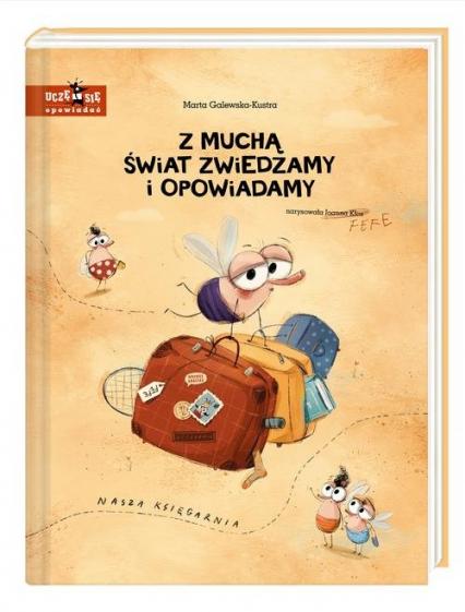 Z muchą świat zwiedzamy i opowiadamy - Marta Galewska-Kustra | okładka