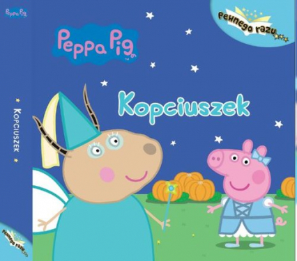 Peppa Pig Pewnego razu Tom 1 Kopciuszek -    okładka