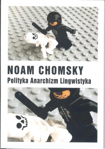 Polityka Anarchizm Lingwistyka - Noam Chomsky | okładka
