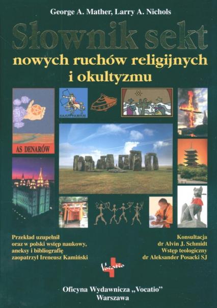 Słownik sekt nowych ruchów religijnych i okultyzmu - Mather George A., Nichols Larry A. | okładka