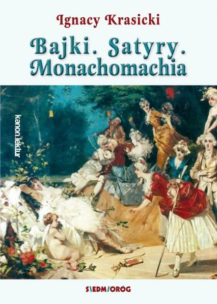 Bajki Satyry Monachomachia - Ignacy Krasicki | okładka