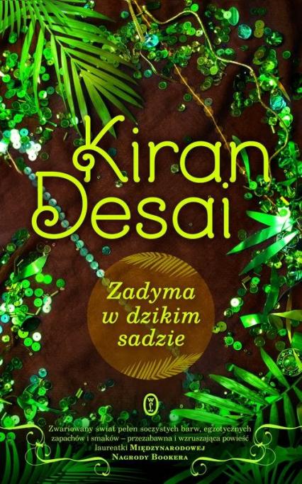 Zadyma w dzikim sadzie - Kiran Desai   okładka