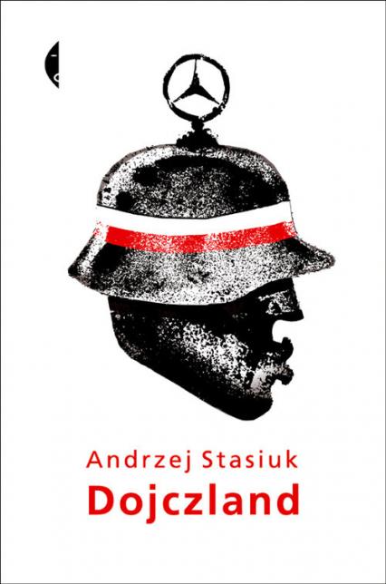 Dojczland - Andrzej Stasiuk | okładka