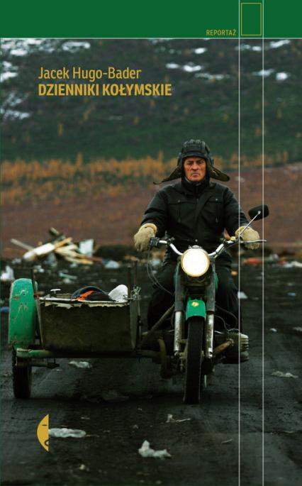 Dzienniki kołymskie - Jacek Hugo-Bader | okładka