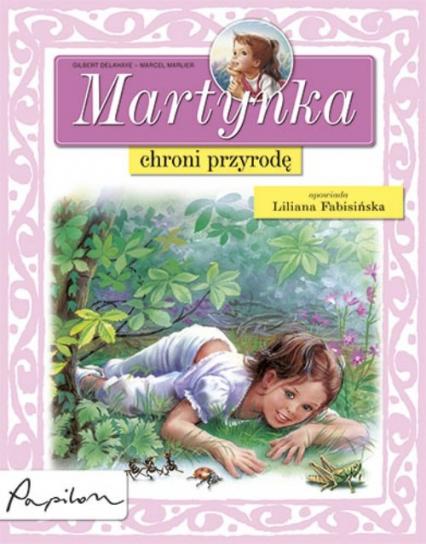 Martynka chroni przyrodę - Gilbert Delahaye | okładka