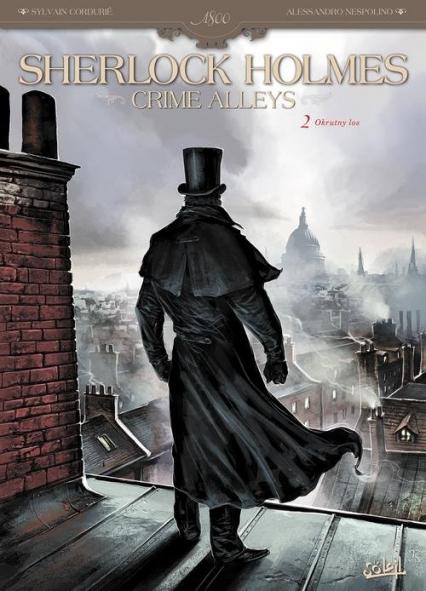 Sherlock Holmes Crime Alleys Tom 2 Okrutny los - Cordurié Sylvain, Nespolino Alessandro   okładka