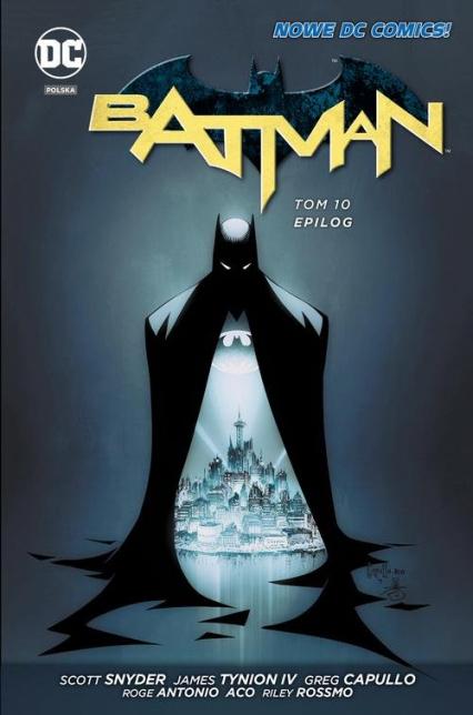 Batman Tom 10 Epilog - Snyder Scott, TynionIV James, Fawkes Ray, Capullo Gragg, Antonio Roge, ACO ACO, Rossmo Riley   okładka