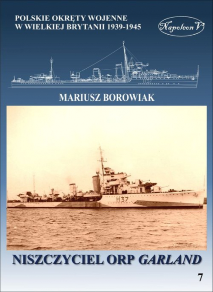 Niszczyciel ORP Garland - Mariusz Borowiak   okładka