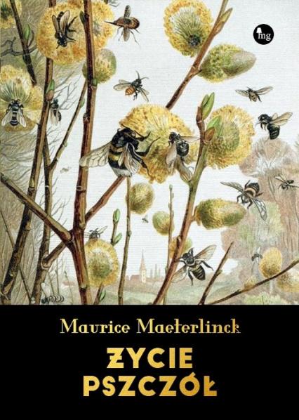 Życie pszczół - Maurice Maeterlinck   okładka