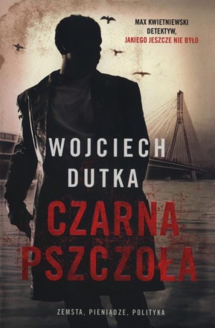 Czarna pszczoła - Wojciech Dutka | okładka