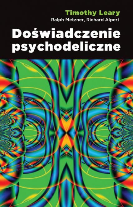Doświadczenie psychodeliczne - Leary Timothy, Metzner Ralph, Alpert Richard | okładka