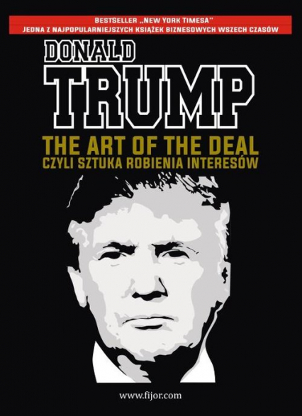 The Art of the Deal, czyli sztuka robienia interesów - Trump Donald J., Schwartz Tony | okładka