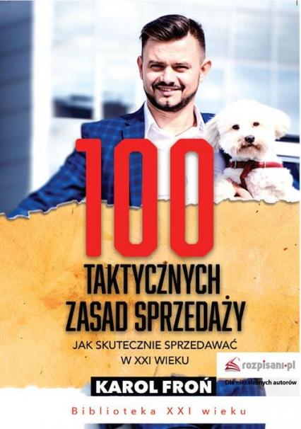 100 taktycznych zasad sprzedaży Jak sprzedawać w XXI wieku - Karol Froń | okładka