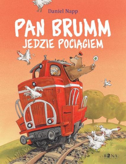 Pan Brumm jedzie pociągiem - Daniel Napp | okładka