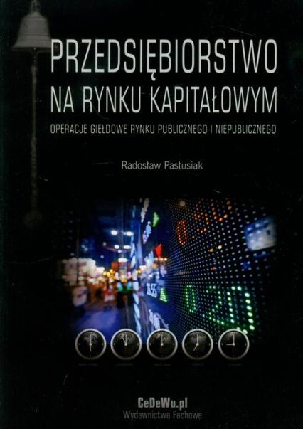 Przedsiębiorstwo na rynku kapitałowym Operacje giełdowe rynku publicznego i niepublicznego