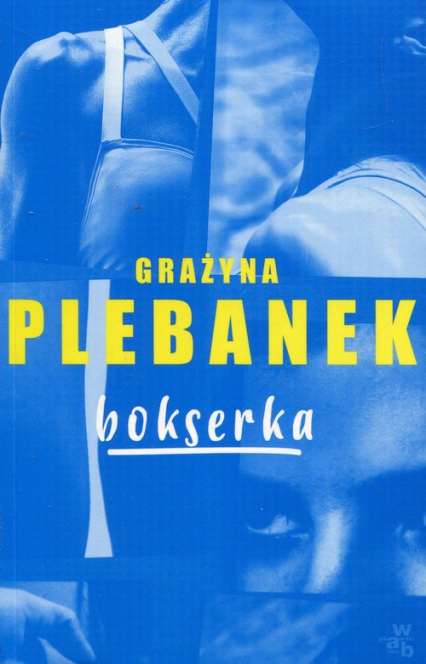 Bokserka - Grażyna Plebanek | okładka