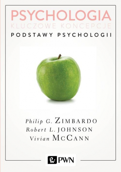 Psychologia Kluczowe koncepcje Tom 1 Podstawy psychologii - Zimbardo Philip, Johnson Robert, McCann Vivian | okładka