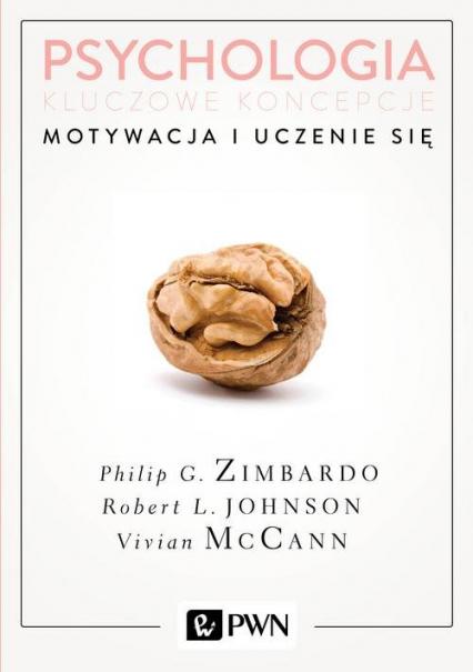 Psychologia Kluczowe koncepcje Tom 2 Motywacja i uczenie się - Zimbardo Philip, Johnson Robert, McCann Vivian | okładka