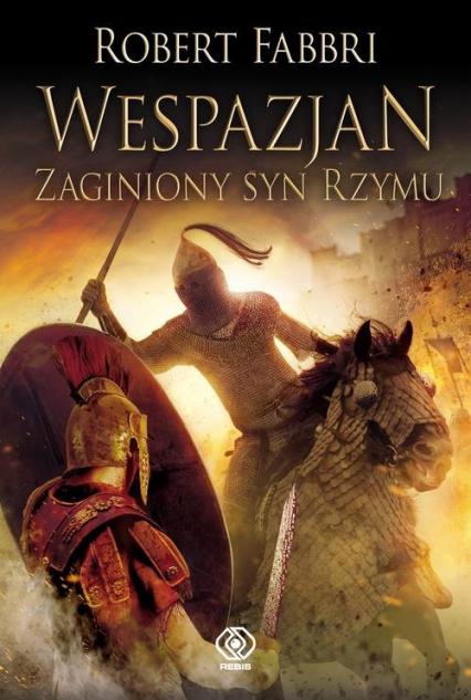 Wespazjan Zaginiony syn Rzymu - Robert Fabbri   okładka