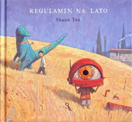 Regulamin na lato - Shaun Tan | okładka