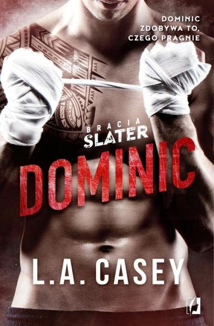 Bracia Slater Dominic - L.A. Casey | okładka