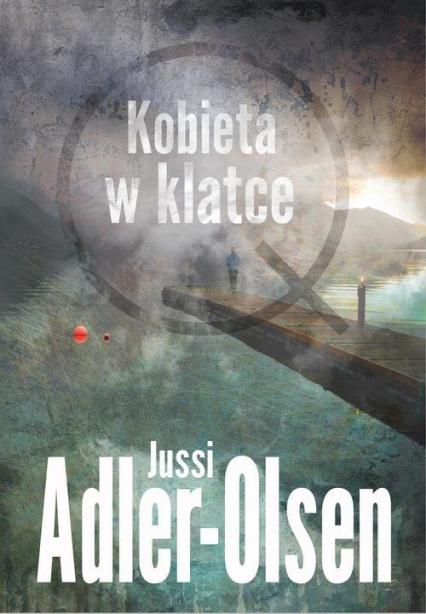 Kobieta w klatce Kobieta w klatce - Jussi Adler-Olsen   okładka