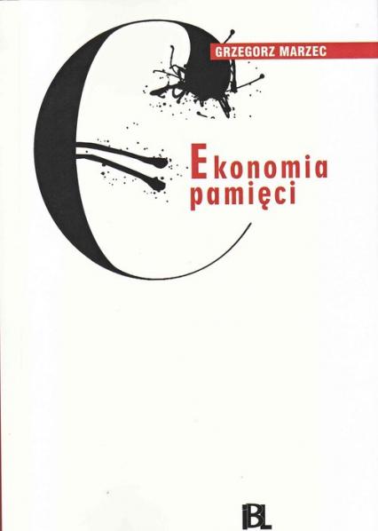 Ekonomia pamięci - Grzegorz Marzec | okładka