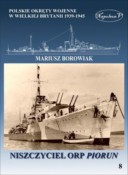 Niszczyciel ORP Piorun - Mariusz Borowiak | okładka