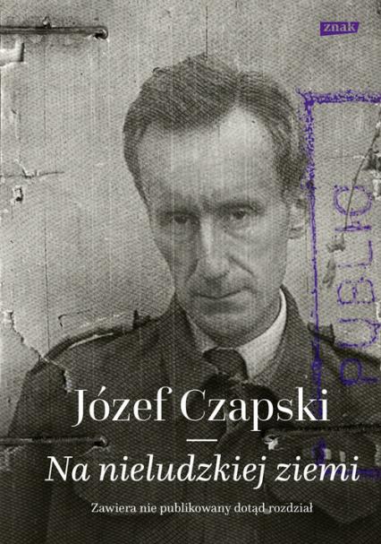 Na nieludzkiej ziemi - Józef Czapski  | okładka