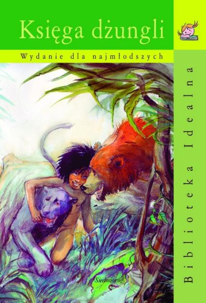 Księga dżungli wydanie dla najmłodszych - Rudyard Kipling | okładka