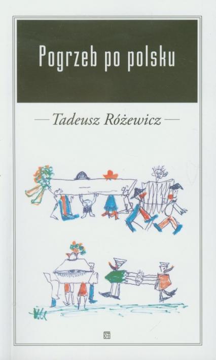 Pogrzeb po polsku - Tadeusz Różewicz | okładka