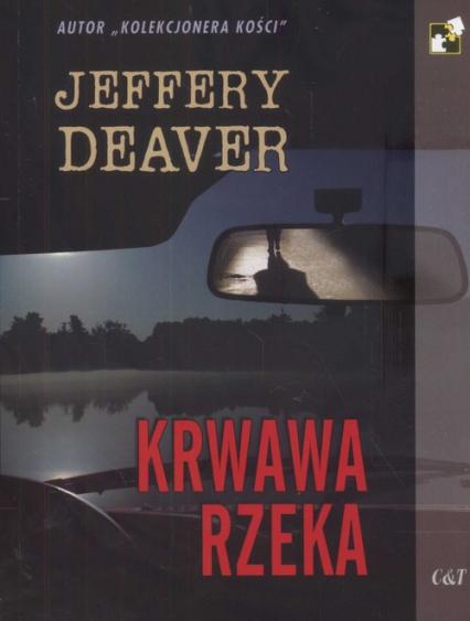 Krwawa rzeka - Jeffery Deaver | okładka