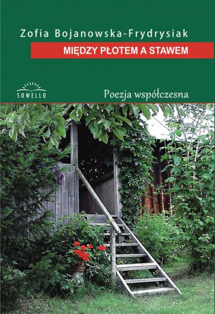 Między płotem a stawem - Zofia Bojanowska-Frydrysiak | okładka