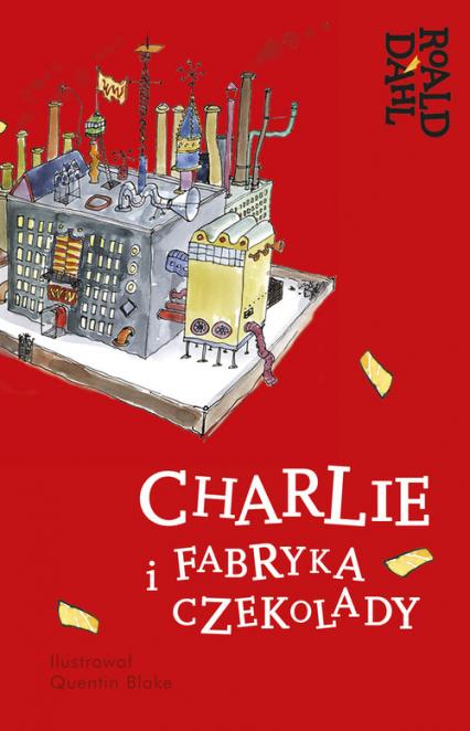 Charlie i fabryka czekolady Lektura z opracowaniem - Roald Dahl | okładka