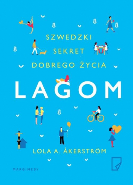 Lagom Szwedzki sekret dobrego życia - Lola Akerstrom | okładka