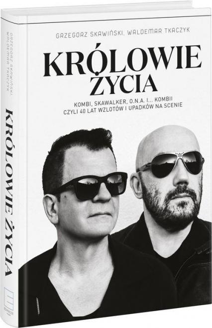 Królowie życia - Skawiński Grzegorz, Tkaczyk Waldemar | okładka
